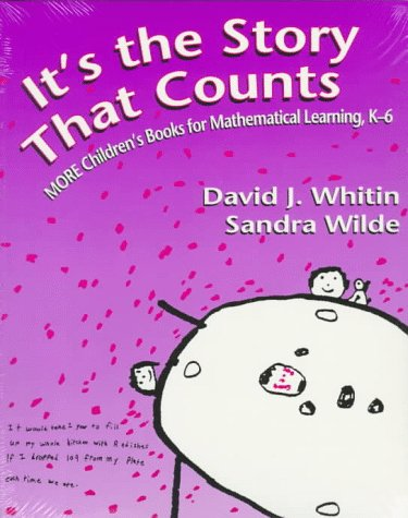 It's the Story That Counts: More Children's Books for Mathematical Learning, K-6 9780435083694