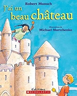J'Ai Un Beau Chateau 9780439955911