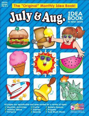 July & August: A Creative Idea Book for the Elementary Teacher, Grades K-3 9780439503761