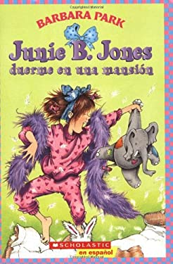 Junie B. Jones Duerme en una Mansion = Junie B. Jones Is a Party Animal 9780439874250