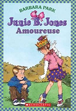 Junie B. Jones: Amoureuse 9780439941600