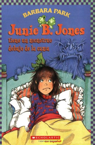 Junie B. Jones Tiene un Monstruo Debajo de la Cama = Junie B. Jones Has a Monster Under Her Bed 9780439661232