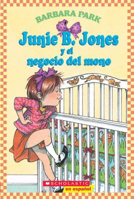 Junie B. Jones y El Negocio del Mono: (Spanish Language Edition of Junie B. Jones and a Little Monkey Business) 9780439425148