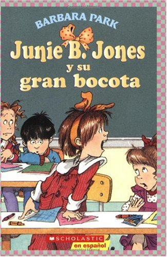 Junie B. Jones y Su Gran Bocota: (Spanish Language Edition of Junie B. Jones and Her Big Fat Mouth) 9780439425162