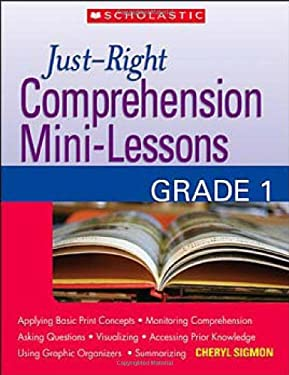 Just-Right Comprehension Mini-Lessons: Grade 1 9780439870252