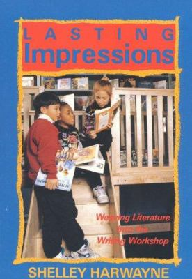 Lasting Impressions: Weaving Literature Into the Writing Workshop 9780435087326