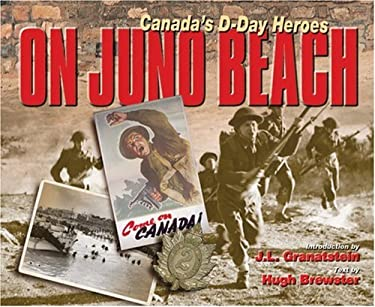 Le Debarquement a Juno: Des Heros Du Jour J 9780439967297
