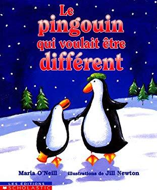 Le Pingouin Qui Voulait Etre Different 9780439986656