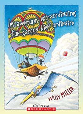 Les Aventures Extraordinaires D'Un Garcon Bien Ordinaire 9780439958738