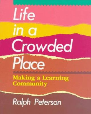 Life in a Crowded Place: Making a Learning Community 9780435087364