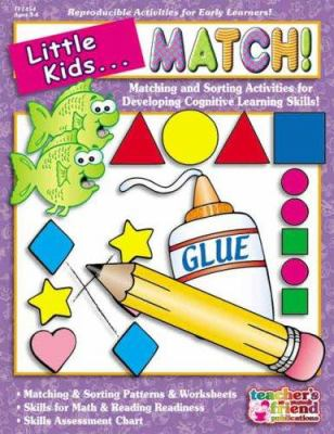 Little Kids... Match!: Matching and Sorting Activities for Developing Cognitive Learning Skills! 9780439549578