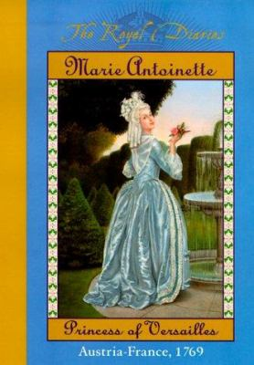 Marie Antoinette: Princess of Versailles; Austria-France, 1769 9780439076661