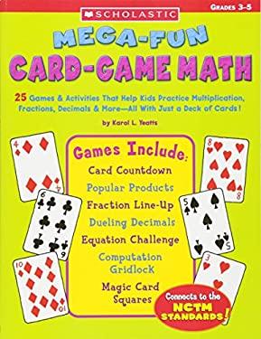 Mega-Fun Card-Game Math: Grades 3-5 9780439448550