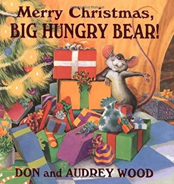 Merry Christmas, Big Hungry Bear!: Big Hungry Bear! 9780439320924