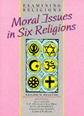 Moral Issues in Six Religions (Examining Religions)