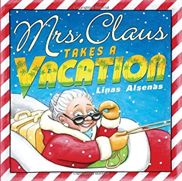 Mrs. Claus Takes a Vacation 9780439779784