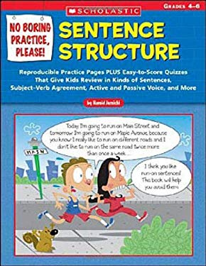 No Boring Practice, Please! Sentence Structure: Reproducible Practice Pages Plus Easy-To-Score Quizzes That Give Kids Review in Kinds of Sentences, Su 9780439531467