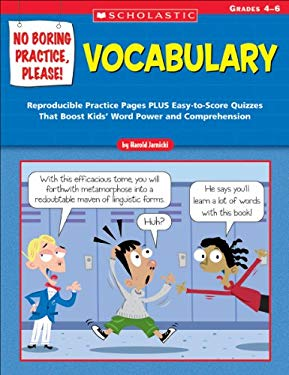 No Boring Practice, Please! Vocabulary: Reproducible Practice Pages Plus Easy-To-Score Quizzes That Boost Kids' Word Power and Comprehension; Grades 4 9780439531481