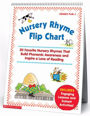 Nursery Rhyme Flip Chart: 20 Favorite Nursery Rhymes That Build Phonemic Awareness and Inspire a Love of Reading 9780439513821