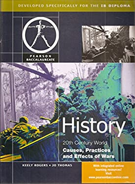 History: Causes, Practices and Effects of War-Pearson Baccaularete for Ibdiploma Programs 9780435994433