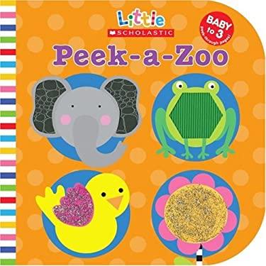 Peek-A-Zoo 9780439021548