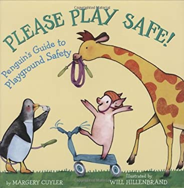 Please Play Safe!: Penguin's Guide to Playground Safety 9780439528320