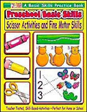 Preschool Basic Skills: Scissor Activities and Fine Motor Skills 9780439500258