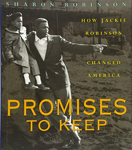 Promises to Keep: How Jackie Robinson Changed America 9780439425926