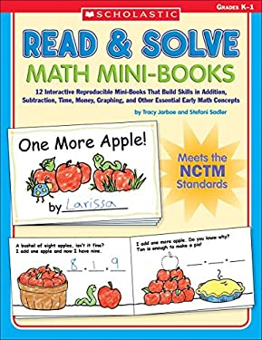 Read & Solve Math Mini-Books, Grades K-1: 12 Interactive Reproducible Mini-Books That Build Skills in Addition, Subtraction, Time, Money, Graphing, an 9780439529792