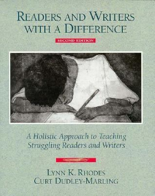 Readers and Writers with a Difference: A Holistic Approach to Teaching Struggling Readers and Writers 9780435072155