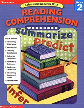 Scholastic Success With: Reading Comprehension Workbook: Grade 2 9780439444903