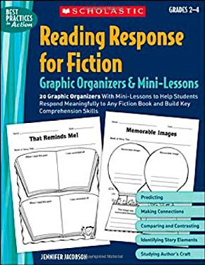 Reading Response for Fiction Graphic Organizers & Mini-Lessons: Grades 2-4: 20 Graphic Organizers with Mini-Lessons to Help Students Respond Meaningfu 9780439572941