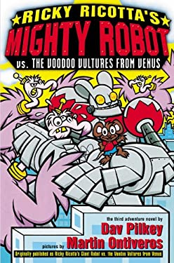 Ricky Ricotta's Mighty Robot vs. the Voodoo Vultures from Venus: Giant Robot vs. the Voodoo Vultures from Venus