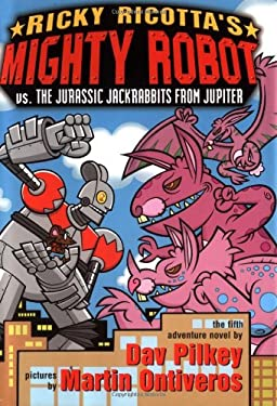 Ricky Ricotta's Mighty Robot vs. the Jurassic Jack Rabbits from Jupiter 9780439376426