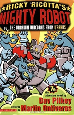 Ricky Ricotta's Mighty Robot Vs. the Uranium Unicorns from Uranus 9780439376471