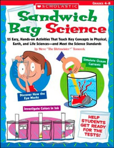 Sandwich Bag Science: Grades 4-8: 25 Easy, Hands-On Activities That Teach Key Concepts in Physical, Earth, and Life Sciences - And Meet the Science St 9780439754668
