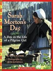Sarah Morton's Day: A Day in the Life of a Pilgrim Girl 1380987