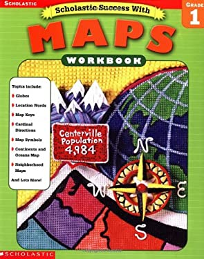 Scholastic Success With: Maps Workbook: Grade 1 9780439338233
