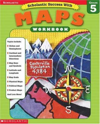 Scholastic Success With: Maps Workbook: Grade 5 9780439338271