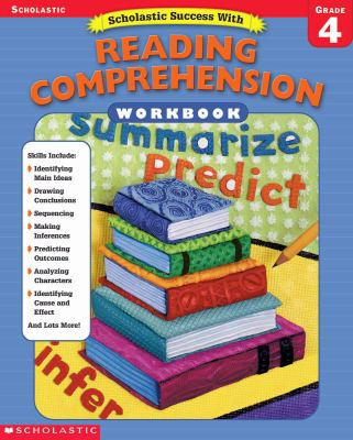 Scholastic Success with: Reading Comprehension Workbook: Grade 4 9780439444927