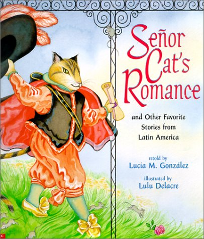 Senor Cat's Romance: And Other Favorite Stories from Latin America 9780439278638