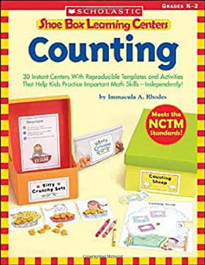 Shoe Box Learning Centers: Counting: 30 Instant Centers with Reproducible Templates and Activities That Help Kids Practice Important Math Skills-Indep 9780439537933