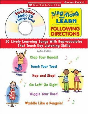 Sing Along and Learn: Following Directions: 10 Lively Learning Songs with Reproducibles That Teach Key Listening Skills 9780439370806