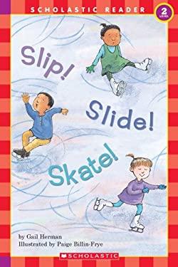 Slip! Slide! Skate! (Level 2) 9780439099073
