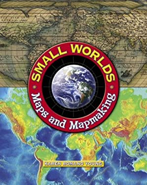 Small Worlds: Maps and Mapmaking 9780439095457