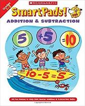 Smart Pads! Addition & Subtraction Grades 1-2: 40 Fun Games to Help Kids Master Addition & Subtraction Skills