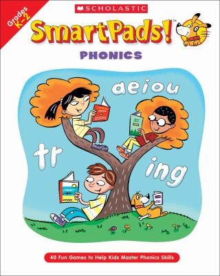 Smart Pads! Phonics: 40 Fun Games to Help Kids Master Phonics Skills 9780439720823