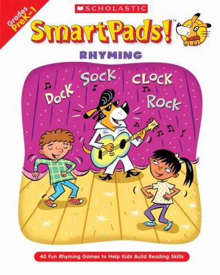 Smart Pads! Rhyming: 40 Fun Games to Help Kids Build Reading Skills 9780439720830