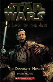 Star Wars: The Last of the Jedi #1: The Desperate Mission: The Last of the Jedi #1 1379686