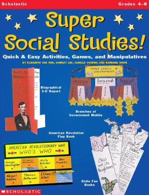 Super Social Studies!: Quick & Easy Activities, Games, and Manipulatives 9780439050081